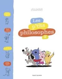 Sophie Furlaud et Jean-Charles Pettier - Les p'tits philosophes.
