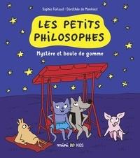 Sophie Furlaud - Les petits philosophes, Tome 01 - Mystère et boules de gomme.