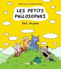 Sophie Furlaud et Dorothée de Monfreid - Les petits philosophes Tome 2 : Chut... on pense.