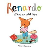 Sophie Furlaud et Natascha Rosenberg - Renardo  : Renardo attend un petit frère.