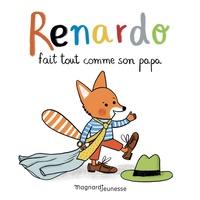 Sophie Furlaud et Natascha Rosenberg - Renardo  : Renardo fait tout comme son papa.