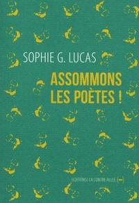 Sophie G. Lucas - Assommons les poètes !.
