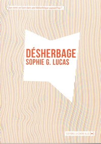 Sophie G. Lucas - Désherbage - Que vient-on faire dans une bibliothèque ?.