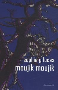 Sophie G. Lucas - Moujik Moujik.