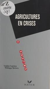 Sophie Garnier et Philippe Rivière - Agricultures en crises.