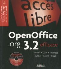 Sophie Gautier et Gilles Bignebat - OpenOffice.org 3.2 efficace - Writer, Calc, Impress, Draw, Math, Base. 1 Cédérom