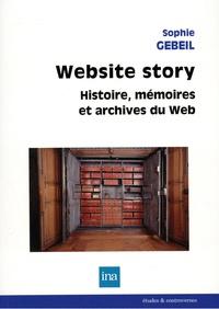 Sophie Gebeil - Website Story - Histoire, mémoires et archives du Web.