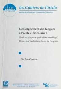 Sophie Genelot et  Institut de recherche sur l'éc - L'enseignement des langues à l'École élémentaire - Quels acquis pour quels effets au collège ? Éléments d'évaluation : le cas de l'anglais.