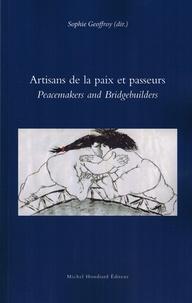 Sophie Geoffroy - Artisans de la paix et passeurs - Peacemakers and Bridgebuilders.