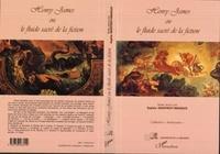 Sophie Geoffroy-Menoux et  Collectif - Henry James ou Le fluide sacré de la fiction.