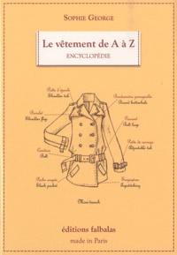 Sophie George - Le vêtement de A à Z - Encyclopédie thématique de la mode et du textile.