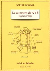Sophie George et Caroline Guérin - Le vêtement de A à Z - Encyclopédie thématique de la mode et du textile.
