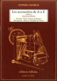 Sophie George - Les accessoires de A à Z - Volume 2.