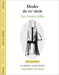 Sophie Georges et Eve Bertero - Modes du XXe siècle - Les années folles.