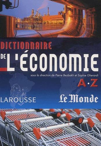 Sophie Gherardi et Pierre Bezbakh - Dictionnaire de l'économie A-Z.