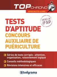 Sophie Gilette-Lajugie - Tests d'aptitude concours auxiliaire de puériculture.