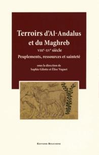 Sophie Gilotte et Elise Voguet - Terroirs d'Al-Andalus et du Maghreb (VIIIe-XVe siècle) - Peuplements, ressources et sainteté.