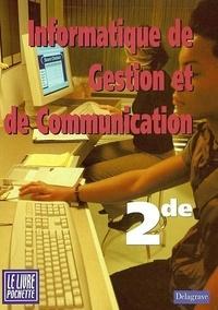 Sophie Girard et Claude Gourc - Informatique de gestion et de communication 2de - Livre de l'élève.