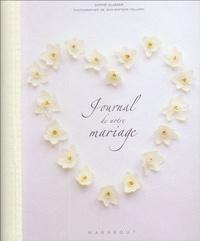 Sophie Glasser et Jean-Baptiste Pellerin - Le journal de notre mariage.