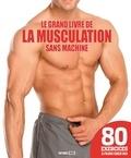 Sophie Godard - Le grand livre de la musculation sans machine.