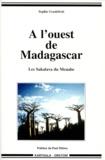 Sophie Goedefroit - A L'OUEST DE MADAGASCAR. - Les Sakalava du Menabe.