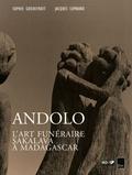 Sophie Goedefroit et Jacques Lombard - Andolo - L'art funéraire Sakalava à Madagascar.