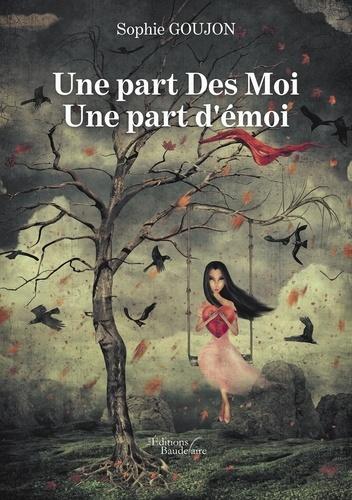 Sophie Goujon - Une part Des Moi - Une part d'émoi.