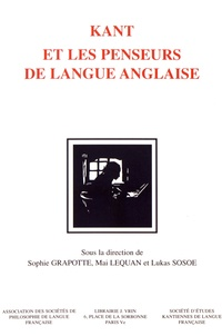 Sophie Grapotte et Mai Lequan - Kant et les penseurs de langue anglaise - Mélanges en l'honneur de Jean Ferrari.