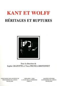 Sophie Grapotte et Tinca Prunea-Bretonnet - Kant et Wolff - Héritages et ruptures.