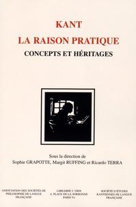 Sophie Grapotte et Margit Ruffing - Kant : la raison pratique - Concepts et héritages.
