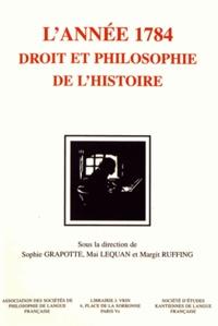 Sophie Grapotte et Mai Lequan - L'année 1784, Kant - Droit et philosophie de l'histoire.