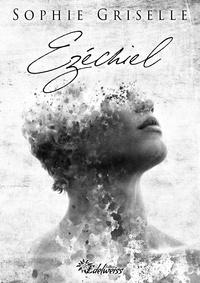 Sophie Griselle - Ézéchiel.