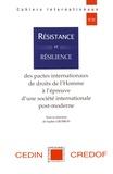 Sophie Grosbon - Résistance et résilience des pactes internationaux de droits de l'Homme à l'épreuve d'une société internationale post-moderne.
