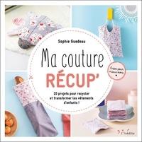 Sophie Guedeau - Ma couture récup - 20 projets pour recycler et transformer les vêtements d'enfants !.