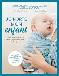Pdf télécharger des livres gratuitement Je porte mon enfant  - Tous les bienfaits du portage physiologique de 0 à 6 ans iBook en francais