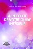 Sophie Guedj Metthey - A l'écoute de votre guide intérieur. 1 CD audio