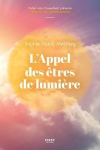 Sophie Guedj-metthey - L'appel des êtres de lumière.