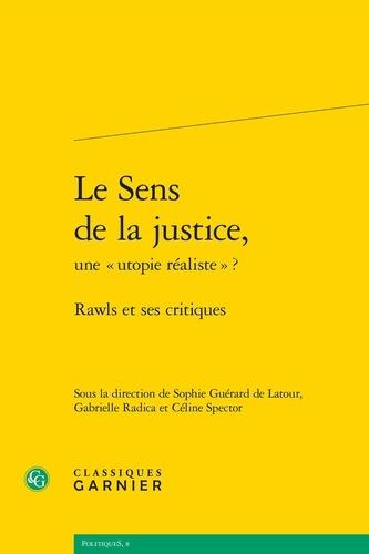 """Sophie Guérard de Latour et Gabrielle Radica - Le sens de la justice, une """"utopie réaliste""""? - Rawls et ses critiques."""