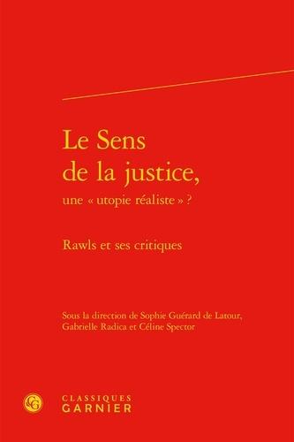 """Le sens de la justice, une """"utopie réaliste""""?. Rawls et ses critiques"""