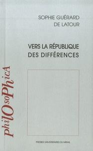 Sophie Guérard de Latour - Vers la république des différences.