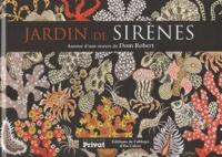 Sophie Guérin Gasc - Jardin de sirènes, autour d'une oeuvre de Dom Robert.