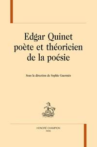 Sophie Guermès - Edgar Quinet poète et théoricien de la poésie.