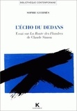"""Sophie Guermès - L'écho du dedans - Essai sur """"La route des Flandres"""" de Claude Simon."""