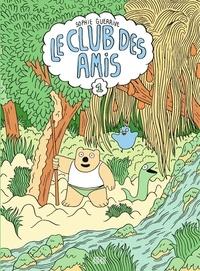 Sophie Guerrive - Le club des amis - tome 1.
