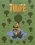 Sophie Guerrive - Tulipe et les sorciers.