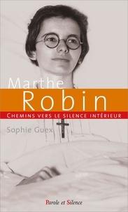 Sophie Guex - Chemin vers le silence intérieur avec Marthe Robin.