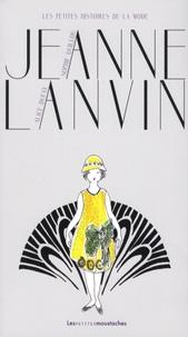 Sophie Guillou et Alice Dufay - Jeanne Lanvin.