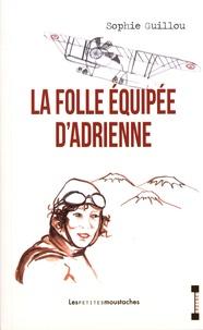 Sophie Guillou - La folle équipée d'Adrienne.