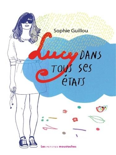 Sophie Guillou - Lucy dans tous ses états.