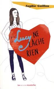 Sophie Guillou - Lucy ne lâche rien.